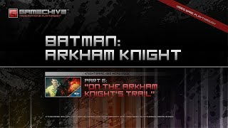 Batman: Arkham Knight (PS4) Gamechive (City of Fear, Pt 6: On the Arkham Knight