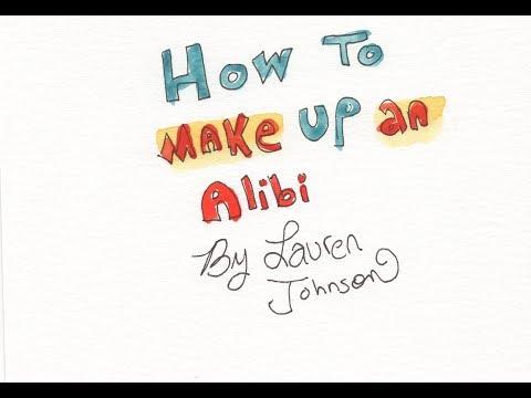 How to Make up an Alibi