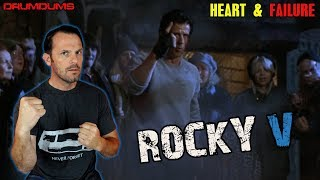 ROCKY V: HEART AND FAILURE (A Drumdums Special)