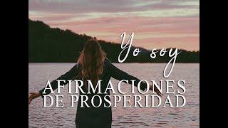 YO SOY | AFIRMACIONES DE PROSPERIDAD | AFIRMACIONES POSITIVA...