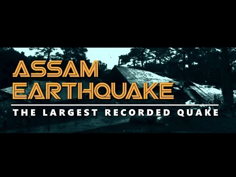 Assam Earthquake - the largest recorded quake