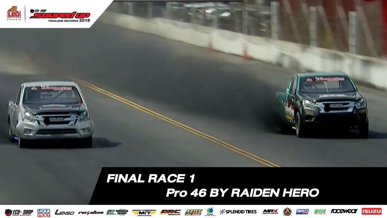 FINAL RACE 1 : PRO 46 BY RAIDEN HERO SOUPED UP 2018