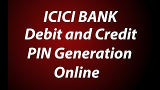 vuclip ICICI Bank Debit and Credit Card Pin Generation Online | Change ATM Pin