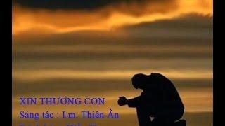 Xin Thương Con - Sáng Tác: Lm. Thiên Ân - Trình Bày: Hiền Thục