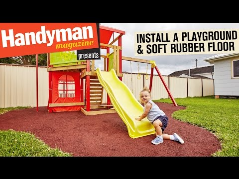 How To Build A Playground & Install A Soft Rubber Floor