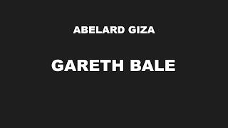 GARETH BALE - Abelard Giza