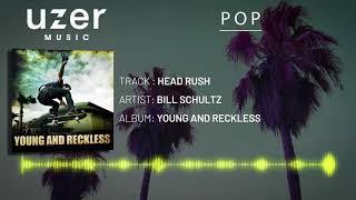 Bill Schultz - Head Rush [Uzer Music - Essential Pop Music Playlist]