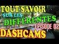 🇫🇷 TOUT SAVOIR SUR LES DASHCAMS - Différents modèles (Episode 02)