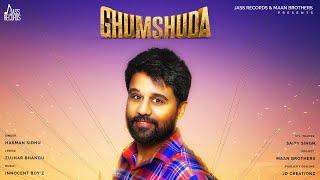 Ghumshuda | (Full Song) | Harman Sidhu | New Punjabi Songs 2019 | Latest Punjabi Songs 2019
