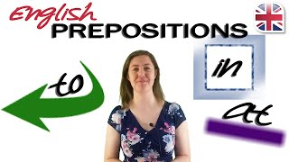 English Prepositions - How to Use To, In, and At - English Grammar