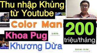 Thu nhập KHỦNG từ Youtube của Khoa Pug - Color Man - Khương Dừa | Quân Channel 86