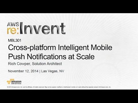 AWS Re:Invent 2014 | (MBL301) Extend User Experience W/ Mobile Push Notifications - Features Mailbox