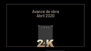 Avance de obra - Zona 24K Abril 2020