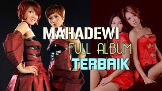 Download MAHADEWI - Lagu Mahadewi Full Album Terbaik | Lagu Pop Tahun 2000an Hits