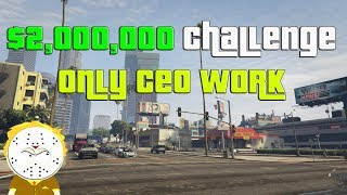 GTA Online $2,000,000 Challenge Speed Run Grind Only CEO Work