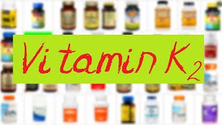 VITAMIN K2 – why I take (but don't necessarily recommend) it!