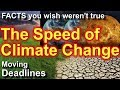 Speed of Climate Change. The Facts You Wish Weren't True