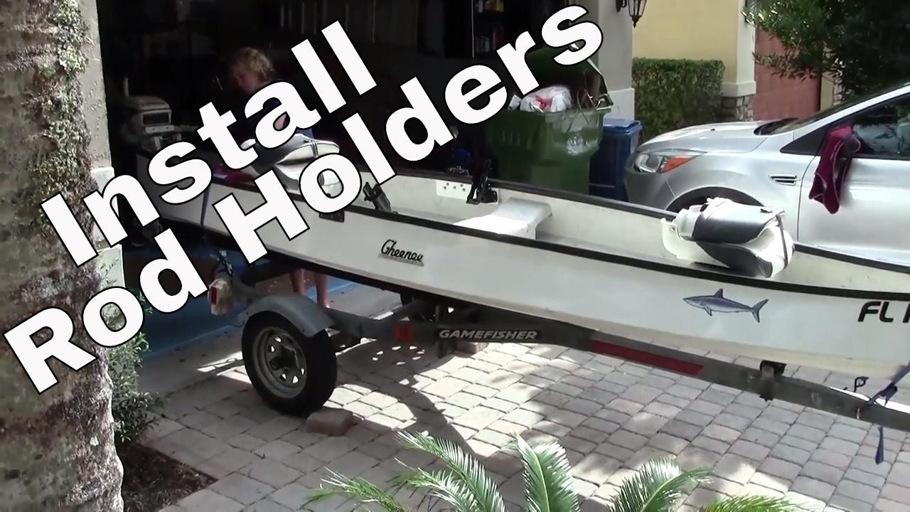 BOAT Fishing ROD MOUNT HOLDER Install--- Gheenoe/Canoe/Jon ...