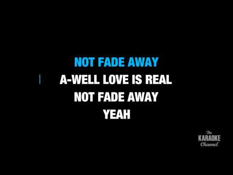 "Not Fade Away in the Style of ""The Rolling Stones"" karaoke video with lyrics (no lead vocal)"