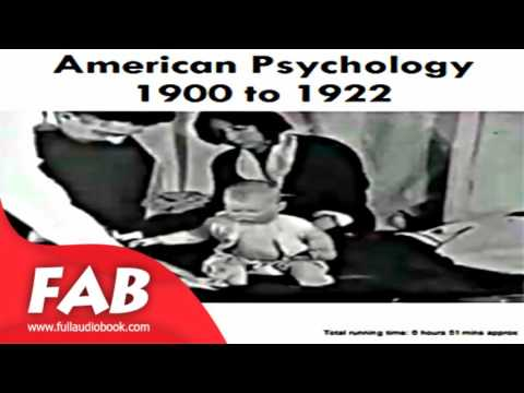 American Psychology, 1900 1922 Full Audiobook by VARIOUS by Psychology