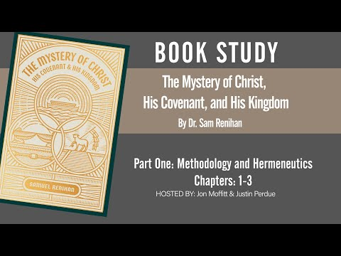 Book Study: The Mystery Of Christ, His Covenant, And His Kingdom (Part One)