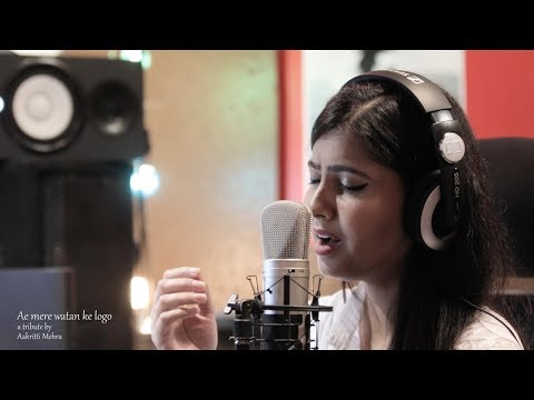 AE MERE VATAN KE LOGON (Independence Day Special) I COVER BY AAKRITTI MEHRA