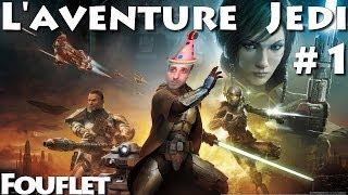 [SWTOR FR - Let's Play #1] L'aventure Jedi, que la force soit avec moi !  (FACECAM) Fouflet