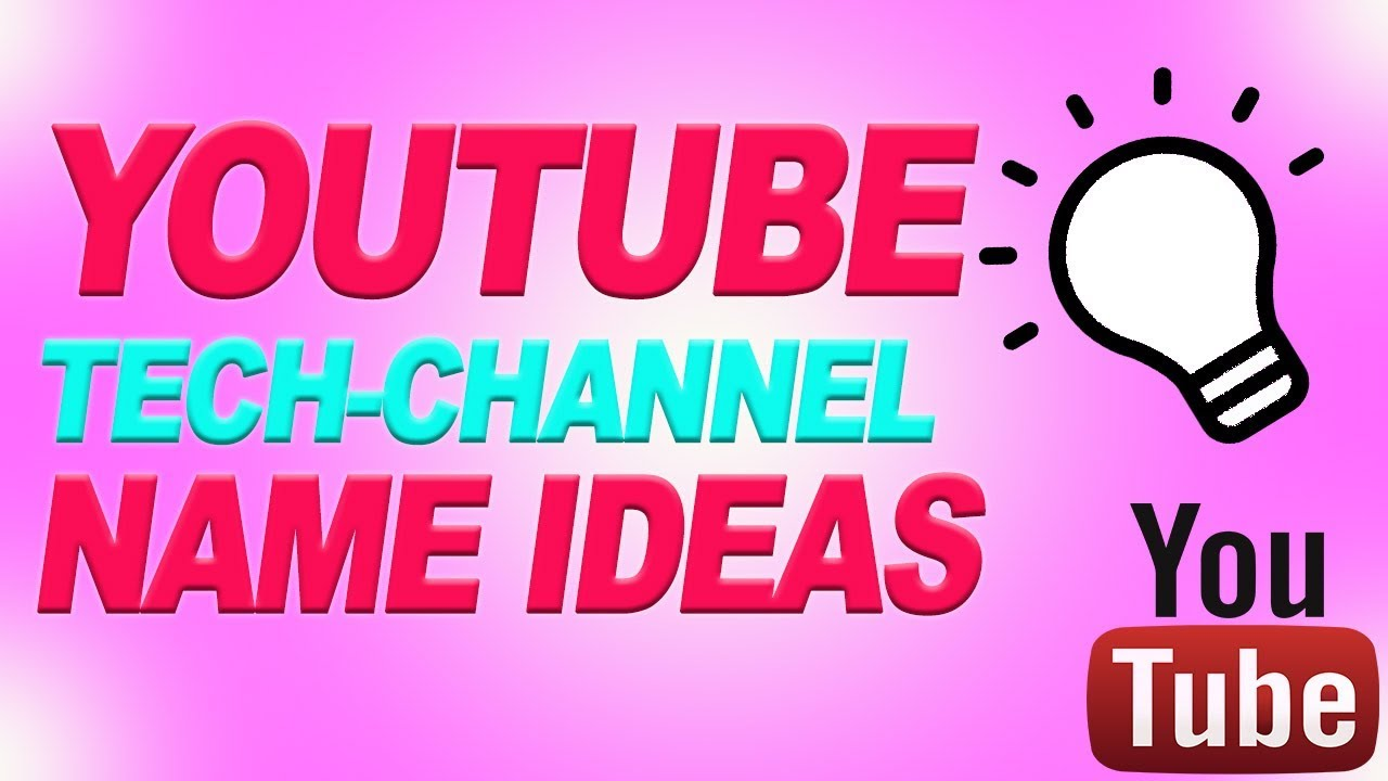 Best 20 Tech Youtube Channel Name Ideas Username