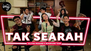 TAK SEARAH - AALIYAH MASSAID FT. INDOMUSIKTEAM #PETIK