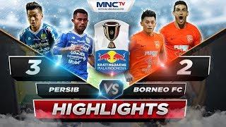 HIGHGLIGHTS PERSIB VS BORNEO (FT: 3-2) - KRATINGDAENG PIALA INDONESIA