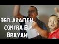 Declaración contra El Brayan