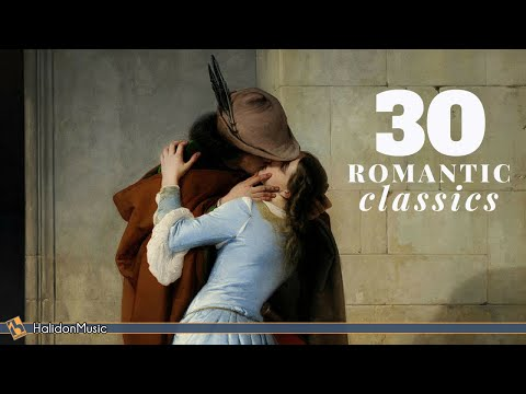 Classical Music - 30 Most Romantic Pieces | Love & Romance