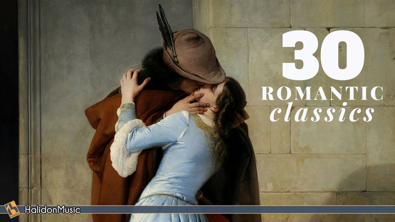 Classical Music - 30 Most Romantic Pieces   Love & Romance