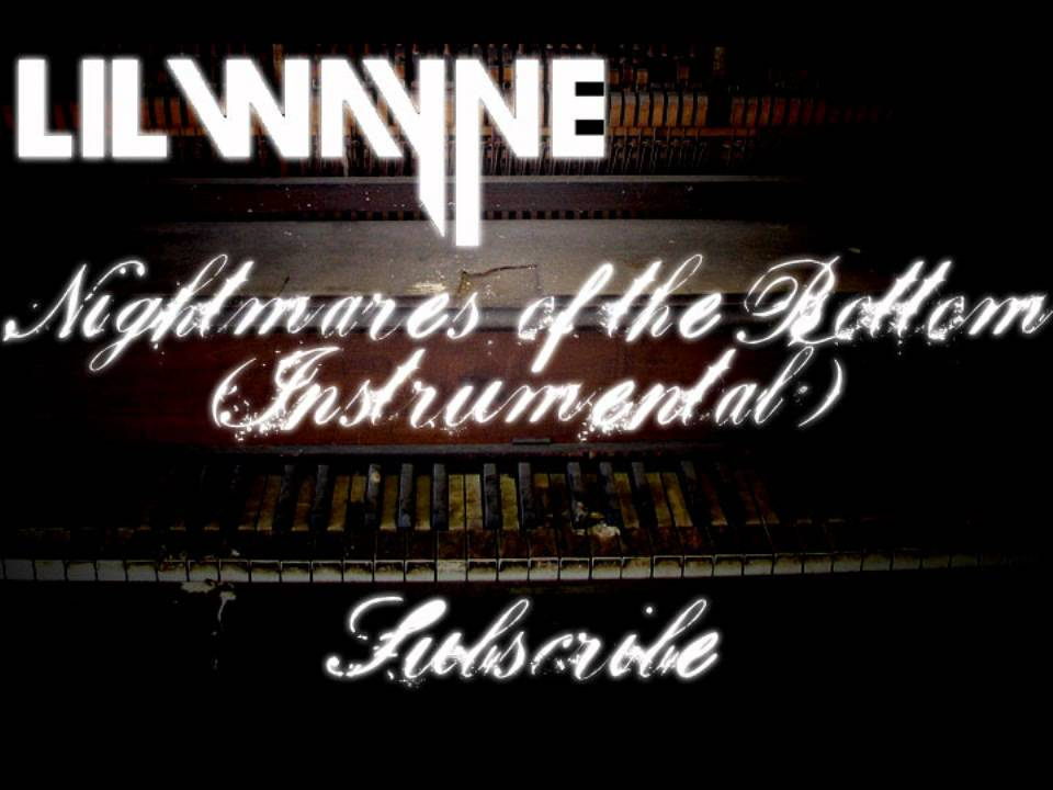 Lil wayne nightmares of the bottom (instrumental) [download.