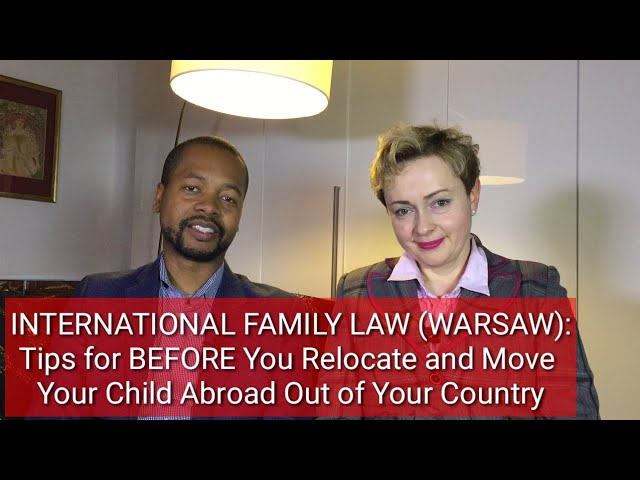 INTERNATIONAL FAMILY LAW (WARSAW): Tips for BEFORE Moving Your Child Abroad Out of Your Country