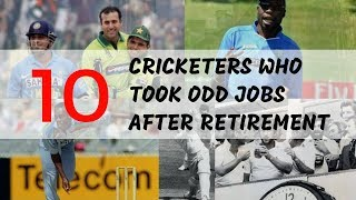 10 Cricketers who Did Odd Jobs After retirement