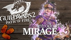 Guild Wars 2 Path of Fire - Introducing The Mirage | The Ambushing Mesmer