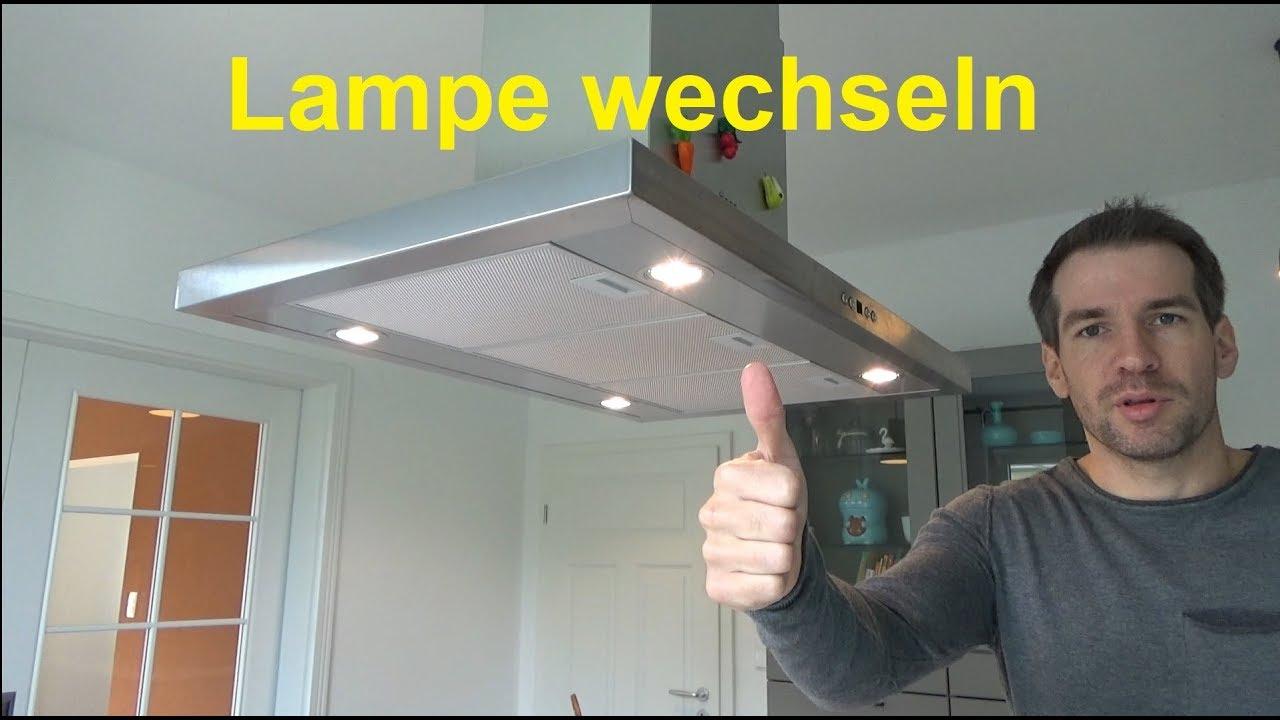 Dunstabzugshaube lampe wechseln lampenwechsel am dunstabzug youtube