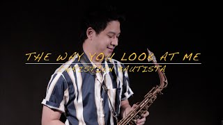 The Way You Look At Me - Christian Bautista (Saxophone Cover) Saxserenade