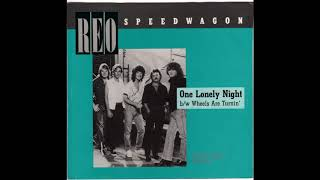 REO Speedwagon - One Lonely Night (1984) HQ
