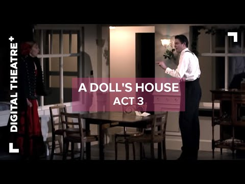 A Doll's House  Act 3  Digital Theatre