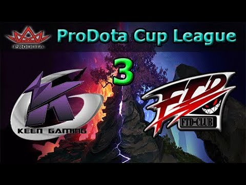 Keen Gaming vs FTD Game 3 | LB Round 2 | ProDotA Cup China 1