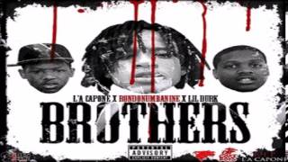 L A Capone   Brothers feat  RondoNumbaNine   Lil Durk