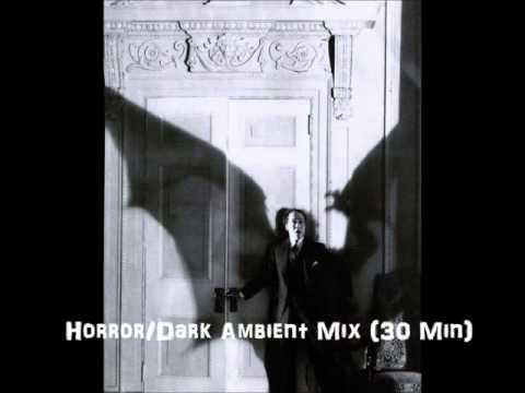 Horror/Dark Ambient Mix (30 Min)