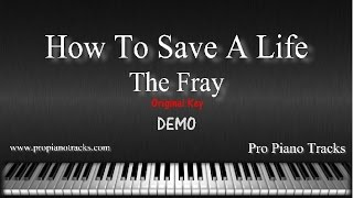 How To Save A Life (Orig. Key) The Fray Piano Accompaniment Karaoke/Backing Track and Sheet Music