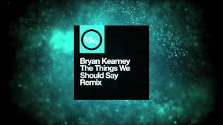 Bryan Kearney - The Things We Should Say (Solarstone Pure Mix) [Pure Trance Recordings]