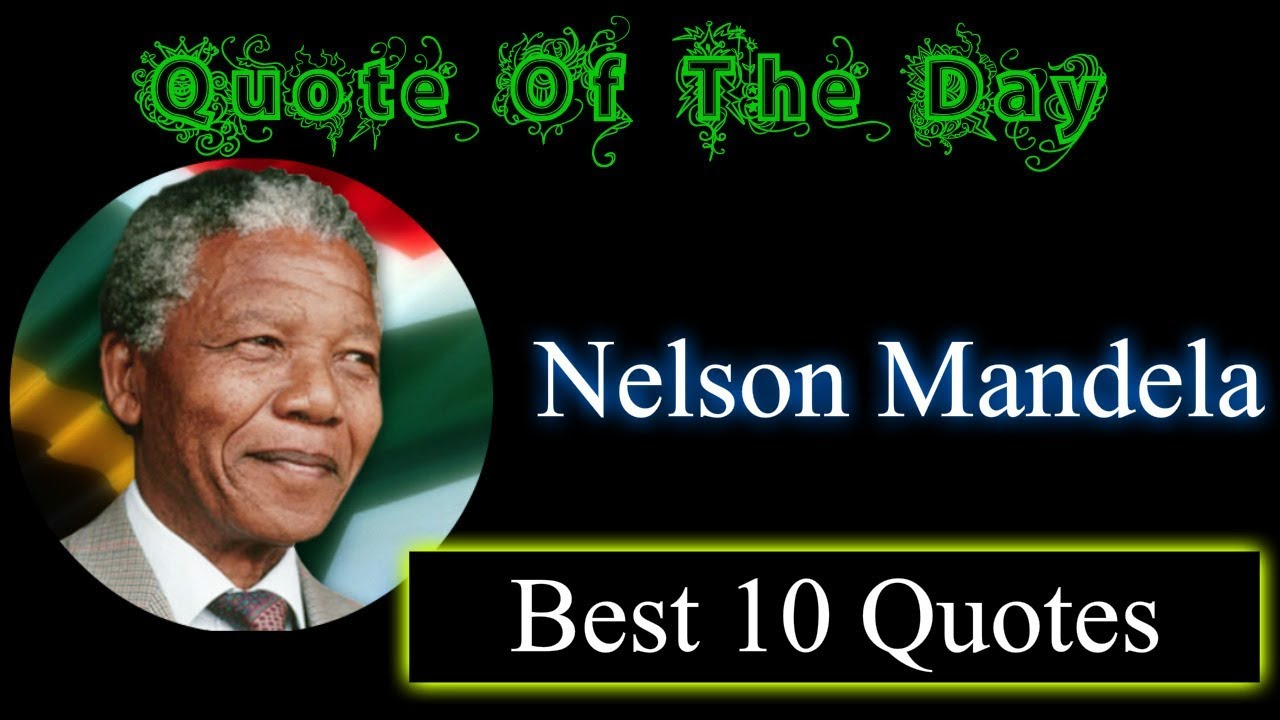 Nelson Mandela Best 10 Inspiration Quotes Youtube