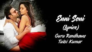 Enni Soni Full Song With Lyrics Saaho | Guru Randhawa | Tulsi Kumar | Shraddha Kapoor | Prabhas