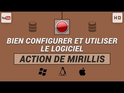Bien configurer et utiliser le logiciel de capture Action de Mirillis