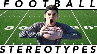 FOOTBALL STEREOTYPES (Inspired by Dude Perfect)